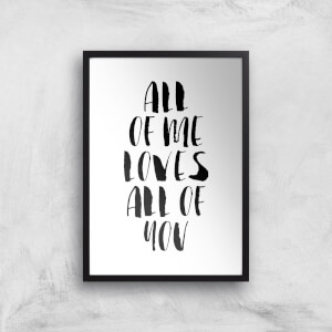 The Motivated Type All Of Me Loves All Of You Giclee Art Print