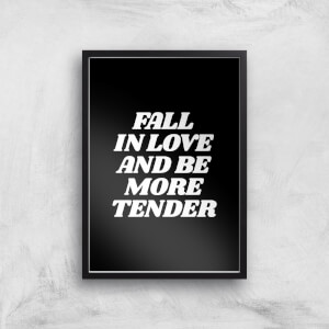 The Motivated Type Fall In Love And Be More Tender Giclee Art Print