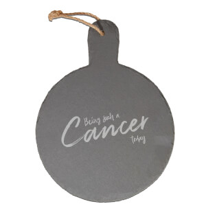 Being Such A Cancer Today Engraved Slate Cheese Board
