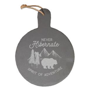 Never Hibernate Engraved Slate Cheese Board