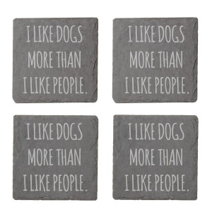 I Like Dogs More Than I Like People Engraved Slate Coaster Set