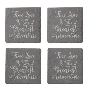 True Love Is The Greatest Adventure Engraved Slate Coaster Set