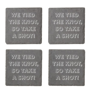We Tied The Knot So Take A Shot Engraved Slate Coaster Set