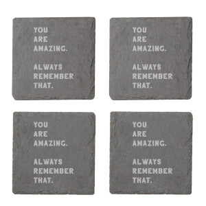 You Are Amazing, Always Remember That Engraved Slate Coaster Set