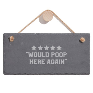Would Poop Here Again Engraved Slate Hanging Sign