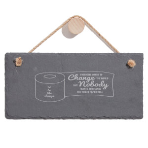 Nobody Changes The Loo Roll Engraved Slate Hanging Sign