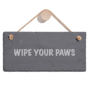 Wipe Your Paws Engraved Slate Hanging Sign