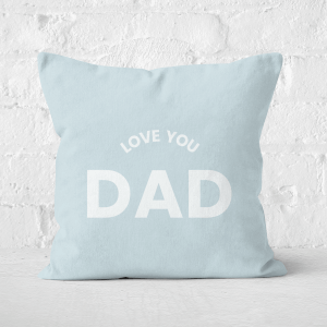 Love You Dad Square Cushion