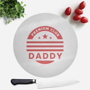 Premium Club Daddy Round Chopping Board