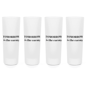 Tomorrow Is The Enemy Shot Glasses - Set of 4