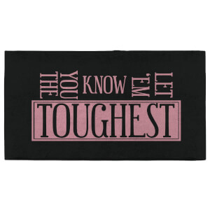 Let 'Em Know You The Toughest Fitness Towel