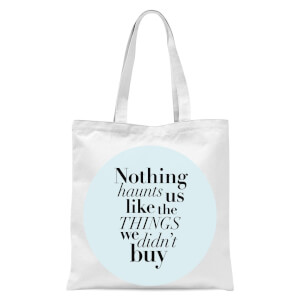 Planeta4 Nothing Haunts Us Like The Things We Didn't Buy Tote Bag - White