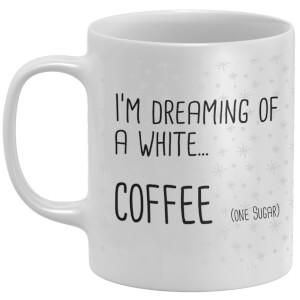 I'm Dreaming Of A White... Coffee Mug