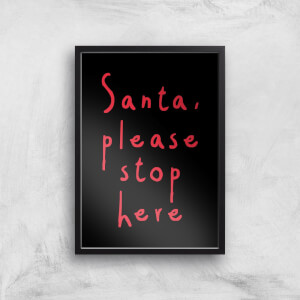 Santa Please Stop Here Giclee Art Print