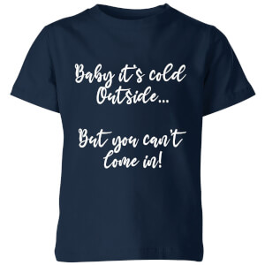Baby It's Cold Outside Kids' T-Shirt - Navy