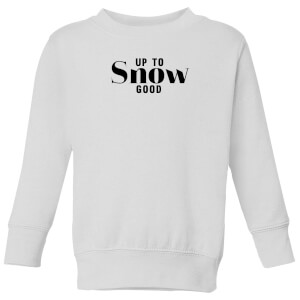 Up To Snow Good Kids' Sweatshirt - White