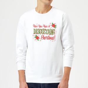 Hope You Have A Disgustang Christmas Festive Sweatshirt - White