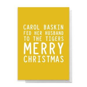 Carol Baskin Merry Christmas Greetings Card