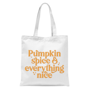 Pumpkin Spice & Everything Nice Tote Bag - White