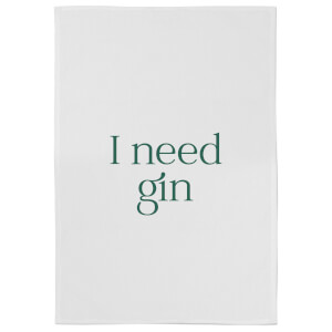 I Need Gin Cotton Tea Towel