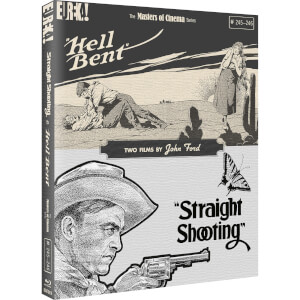 Straight Shooting & Hell Bent: Two Films By John Ford (Masters of Cinema)