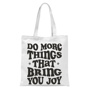 Do More Things That Bring You Joy Tote Bag - White