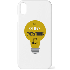 Don't Believe Everything You Think Phone Case for iPhone and Android