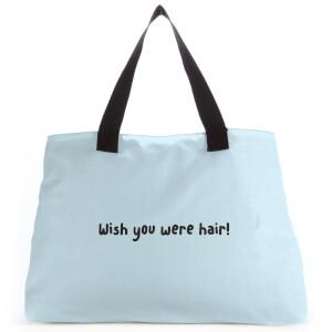 Wish You Were Hair! Tote Bag