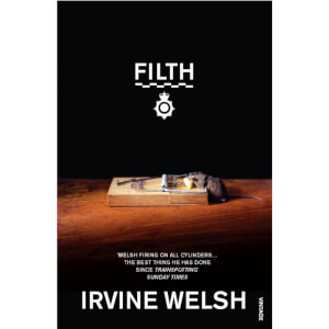 Filth by Irvine Welsh (Paperback)