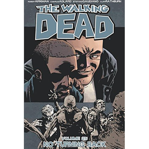 The Walking Dead: No Turning Back - Volume 25 Graphic Novel