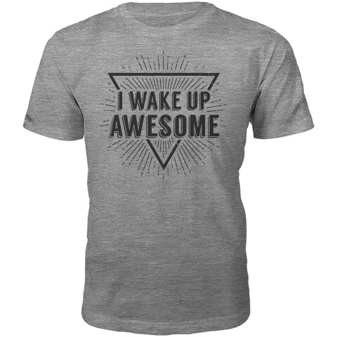 I Wake Up Awesome Slogan T-Shirt - Grey
