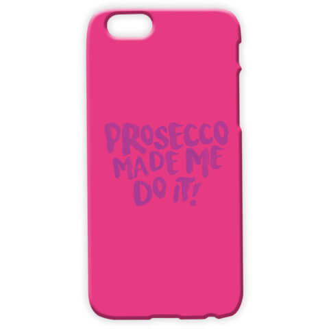 Coque Prosecco Made Me Do It! iPhone and Android