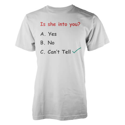 Casually Explained Is She Into You? White T-Shirt