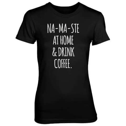 T-Shirt Femme Na-Ma-Ste At Home And Drink Coffee - Noir