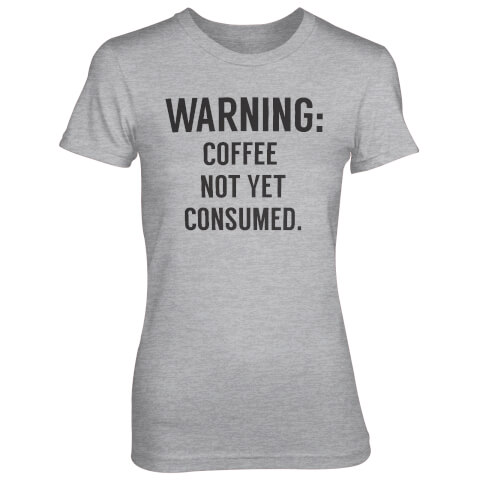 Warning: Coffee Not Yet Consumed Women's Grey T-Shirt