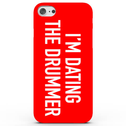 I'm Dating the Drummer! Phone Case for iPhone & Android - 4 Colours