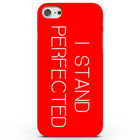 Coque iPhone & Android I Stand Perfected - 4 Couleurs