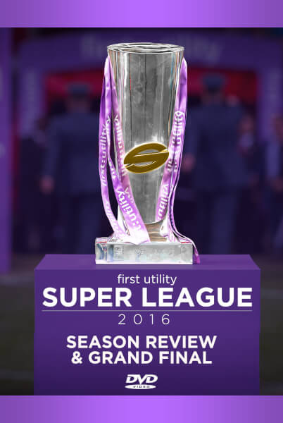 First Utility Super League 2016 Season Review & Grand Final