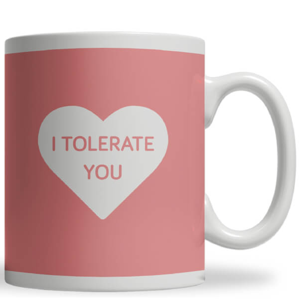 I Tolerate You Ceramic Mug