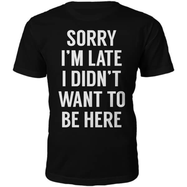 Sorry I'm Late Slogan T-Shirt - Black