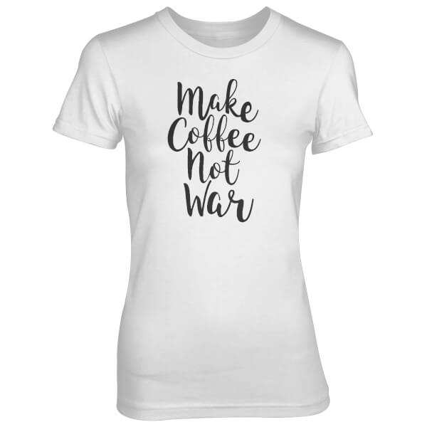 Make Coffee Not War Women's White T-Shirt