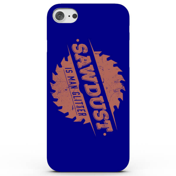 Coque iPhone & Android Sawdust is Man Glitter - 4 Couleurs