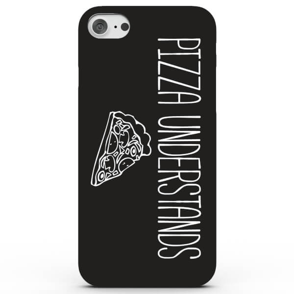Coque iPhone & Android Pizza Understands - 4 Couleurs