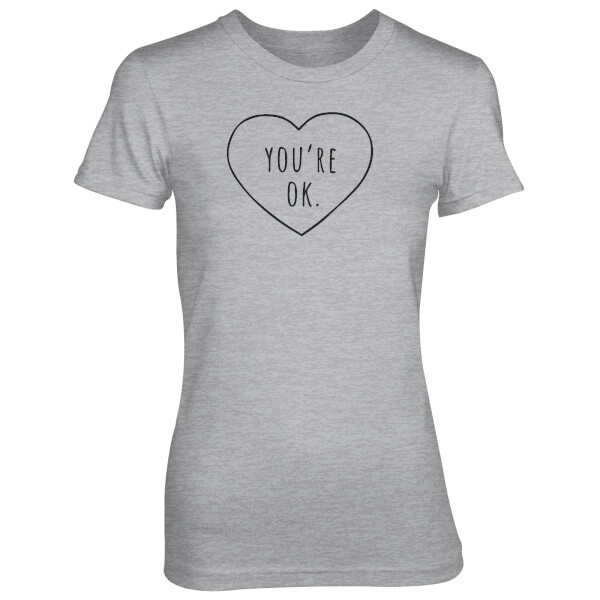 You're Ok Love Heart Women's Grey T-Shirt
