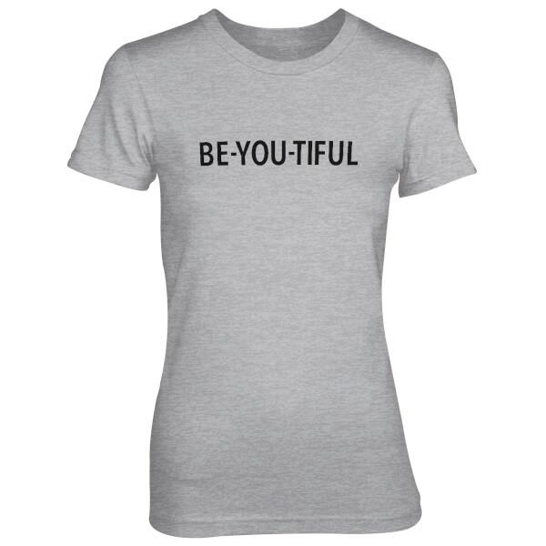Be-You-Tiful Women's Grey T-Shirt