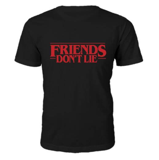 Friends Don't Lie Black T-Shirt