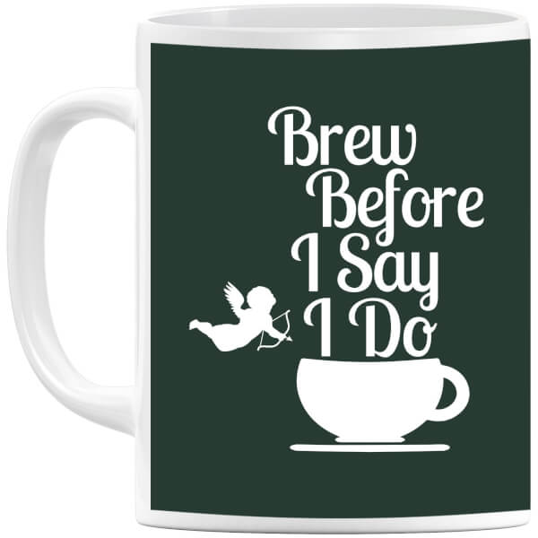 Brew Before I Say Do Mug