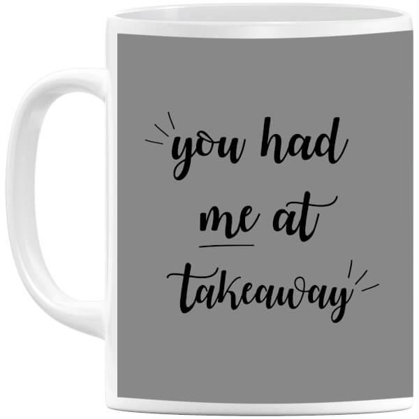 You Had Me at Takeaway Mug
