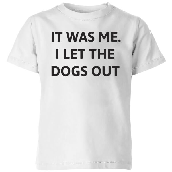 I Let The Dogs Out Kids' T-Shirt - White