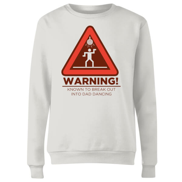 Warning Dad Dancing Women's Sweatshirt - White